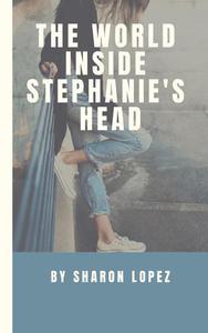 The World Inside Stephanie's Head