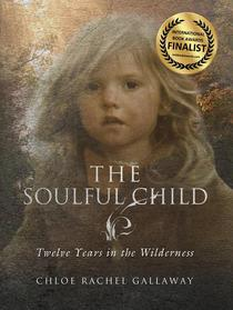 The Soulful Child: Twelve Years in the Wilderness
