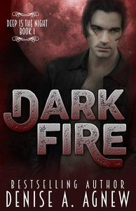 Dark Fire (Deep Is The Night Trilogy Book 1)