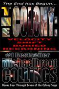 The Colony Omnibus II (Books 4 through 7 of The Colony Saga)
