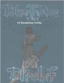 Toka-Ace #2 Escalation Tovlin
