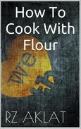 How To Cook With Flour