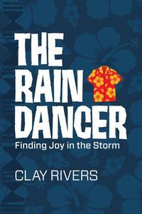 The Raindancer: Finding Joy in the Storm
