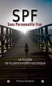 SPF : Sans Personnalité Fixe le trouble de la personnalité narcissique