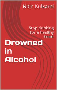 Drowned in Alcohol