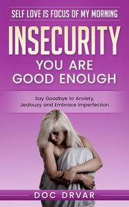 Insecurity - You are Good Enough