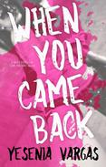 When You Came Back