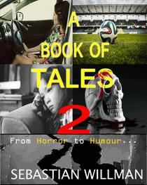 A Book of Tales 2: From Horror to Humour...