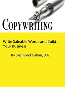Copywriting: Write Saleable Words and Build Your Business