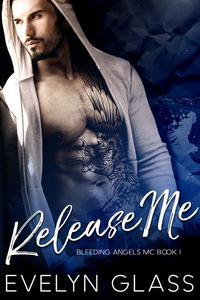 Release Me: An MC Romance