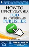 How to Effectively Use a POD (Print on Demand) Publisher