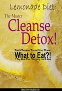 Lemonade Diet: The Master Cleanse Detox! Post-Cleanse Transition Phase: What to Eat?! 7 Day Meal Plan, Shopping List & More