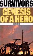 Survivors: Genesis of a Hero