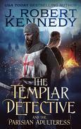The Templar Detective and the Parisian Adulteress