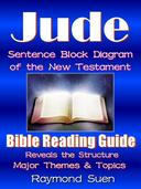 Jude - Sentence Block Diagram Method of the New Testament Holy Bible: Bible Reading Guide - Reveals Structure, Major Themes & Topics