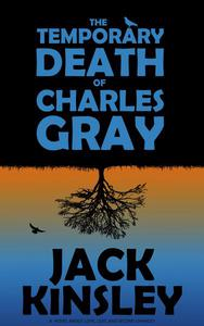 The Temporary Death of Charles Gray