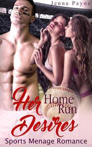 Her Home Run Desires - Sports Menage Romance
