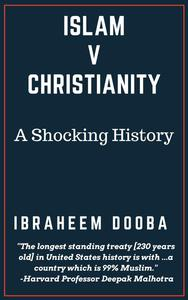 Islam V Christianity: A Shocking History