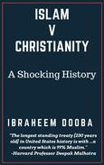 Islam V Christianity: A Shocking History
