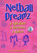 Netball Dreamz - a Signature a Discovery a Dance