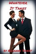 Whatever It Takes: Three Erotic Hiring Stories