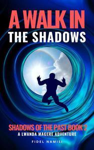 A Walk in the Shadows