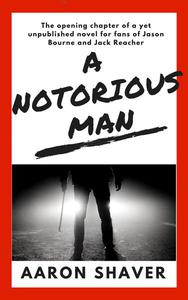 A Notorious Man