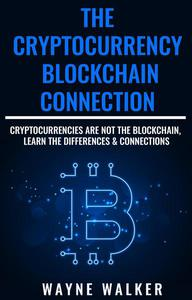 The Cryptocurrency - Blockchain Connection