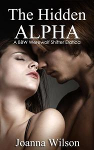 The Hidden Alpha - A BBW Werewolf Shifter Erotica