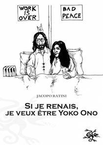 Si je renais, je veux être Yoko Ono