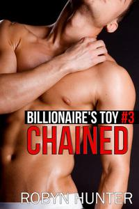 Chained - Billionaire's Toy #3