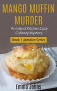 Mango Muffin Murder -- Island Kitchen Cozy Culinary Mystery