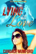 Lying for Your Love