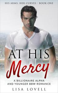 At His Mercy: A Billionaire Alpha and Younger BBW Romance