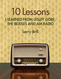 10 Lessons I Learned from Lesley Gore, The Beatles and AM Radio