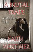 A Brutal Trade - A Diana Rivers Thriller