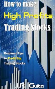 How to make High Profits Trading Stocks