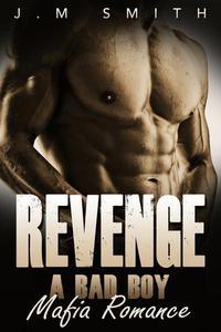 Revenge: A Bad Boy Mafia Romance
