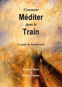 Comment Méditer dans le Train