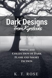 Dark Designs from Kyrobooks Spring 2017
