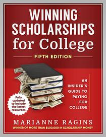 Winning Scholarships for College, Fifth Edition