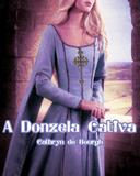 A Donzela Cativa