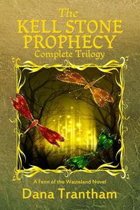 The Kell Stone Prophecy: Complete Trilogy
