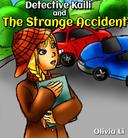 Detective Kaili and The Strange Accident