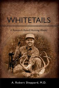 Whitetails: A Research Based Hunting Model
