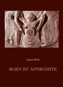 Born by Aphrodite