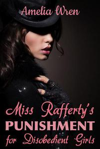 Miss Rafferty's Punishment for Disobedient Girls