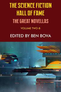 The Science Fiction Hall of Fame Volume Two-B: The Great Novellas