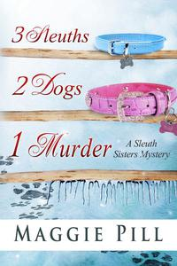 3 Sleuths, 2 Dogs, 1 Murder
