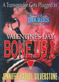 Tammy's Private Diaries - February 14 - A Transgender Gets Plugged In - Valentine's Day Bone Us!